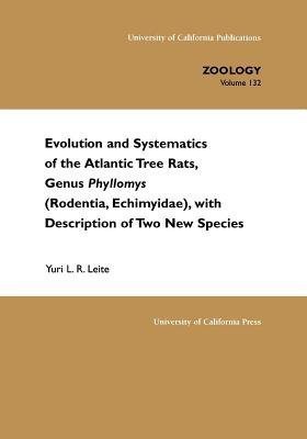 Evolution and Systematics of the Atlantic Tree Rats, Genus Phyllomys (Rodentia, Echimyidae), with Description of Two New...