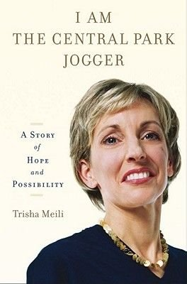 I Am the Central Park Jogger - A Story of Hope and Possibility (Electronic book text): Trisha Meili