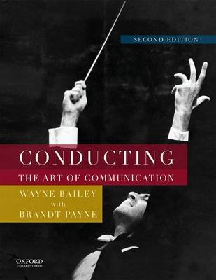Conducting - The Art of Communication (Paperback, 2nd edition): Wayne Bailey
