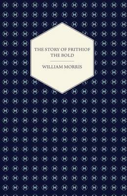 The Story of Frithiof the Bold (Electronic book text): William Morris