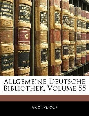 Allgemeine Deutsche Bibliothek, Volume 55 (German, Paperback): Anonymous