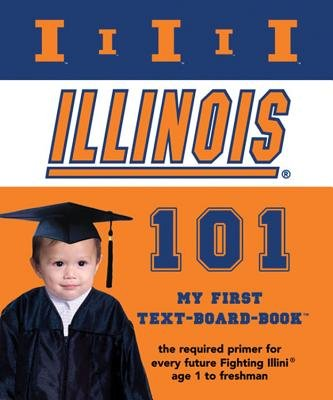 Illinois 101 (Board book): Brad M Epstein