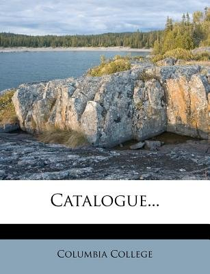 Catalogue... (Paperback): Columbia College