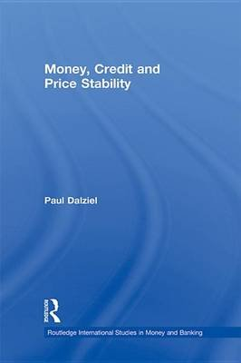 Money, Credit and Price Stability (Electronic book text): Paul Dalziel