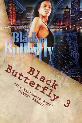Black Butterfly 3 - The Baltimore Boyz (Paperback): Dante Feenix