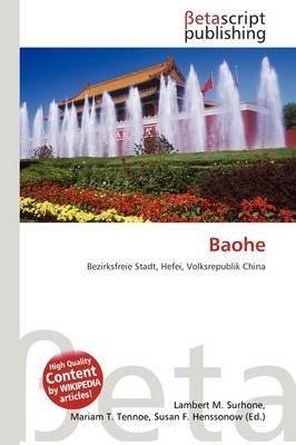 Baohe (German, Paperback): Lambert M. Surhone, Mariam T. Tennoe, Susan F. Henssonow
