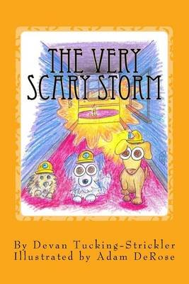 The Very Scary Storm (Paperback): Devan Tucking-Strickler