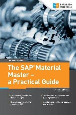 The SAP Material Master - A Practical Guide (Paperback): Matthew Johnson