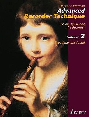 Advanced Recorder Technique - The Art of Playing the Recorder - Volume 2: Breathing and Sound (Paperback): Gudrun Heyens