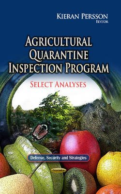 Agricultural Quarantine Inspection Program - Select Analyses (Paperback): Kieran Persson