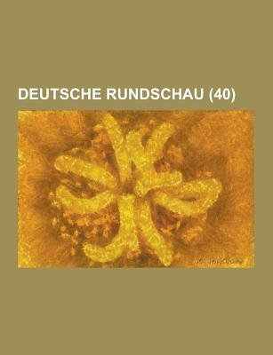 Deutsche Rundschau (40 ) (German, Paperback): Anonymous