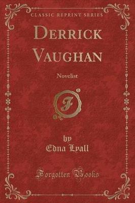 Derrick Vaughan - Novelist (Classic Reprint) (Paperback): Edna Lyall