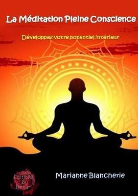 Meditation Pleine Conscience (French, Paperback): Marianne Blancherie