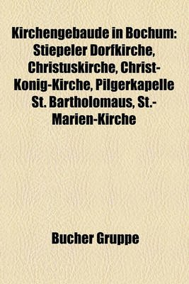 Kirchengebude in Bochum - Stiepeler Dorfkirche, Christuskirche, Christ-Knig-Kirche, Pilgerkapelle St. Bartholomus,...