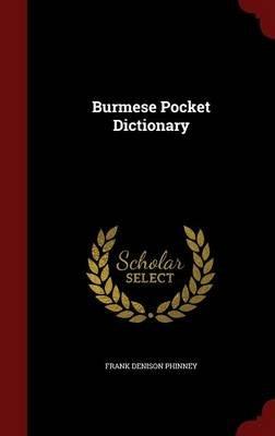 Burmese Pocket Dictionary (Hardcover): Frank Denison Phinney