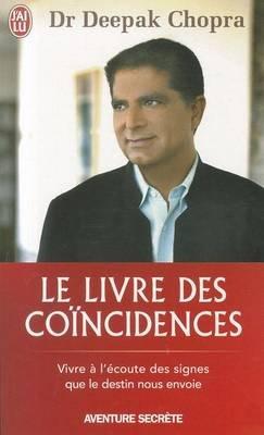 Le Livre Des Coincidences (French, Paperback): Deepak Chopra