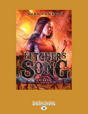 Fetcher's Song - The Hidden Series 3 (Large print, Paperback, Large type / large print edition): Lian Tanner