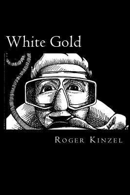 White Gold - One Man's Search for Golf Ball Riches. (Paperback): Roger Kinzel