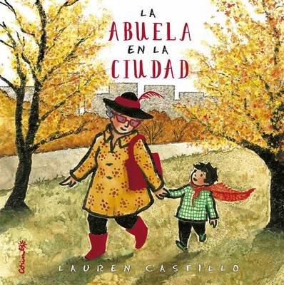 La Abuela en la Ciudad (Spanish, Hardcover): Lauren Castillo