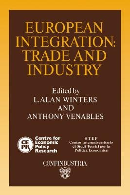 European Integration - Trade and Industry (Paperback, New ed): L.Alan Winters, Anthony J. Venables