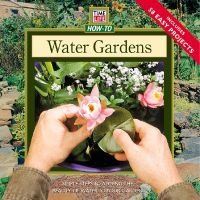 Water Gardens - Simple Steps for Adding the Beauty of Water to Your Garden (Paperback, illustrated edition): Time-Life Books.