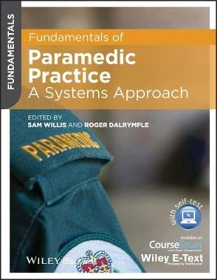 Fundamentals of Paramedic Practice - A Systems Approach (Paperback): Sam Willis, Roger Dalrymple