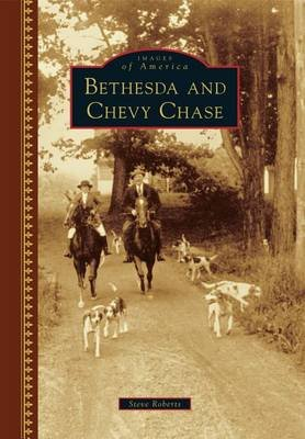 Bethesda and Chevy Chase (Hardcover): Steve Roberts