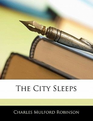The City Sleeps (Paperback): Charles Mulford Robinson