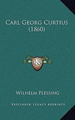 Carl Georg Curtius (1860) (German, Hardcover): Wilhelm Plessing