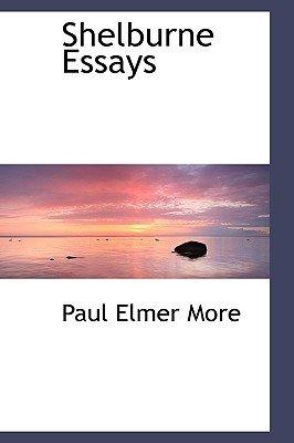 Shelburne Essays (Hardcover): Paul Elmer More