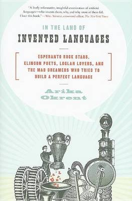 In the Land of Invented Languages (Electronic book text): Arika Okrent