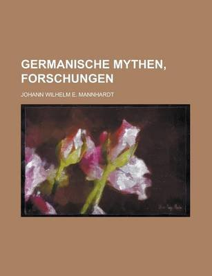 Germanische Mythen, Forschungen (Paperback): William Shakespeare, Johann Wilhelm E. Mannhardt
