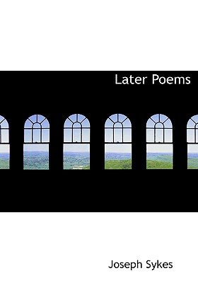 Later Poems (Large print, Paperback, large type edition): Joseph Sykes