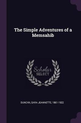 The Simple Adventures of a Memsahib (Paperback): Sara Jeannette Duncan