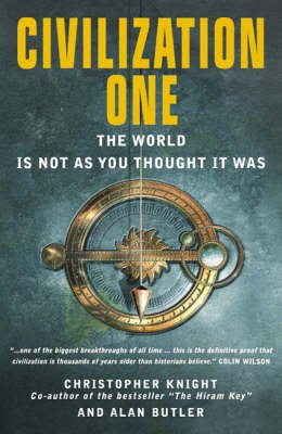 Civilization One - The World is Not As You Thought it Was (Paperback, Export ed): Christopher Knight, Alan Butler