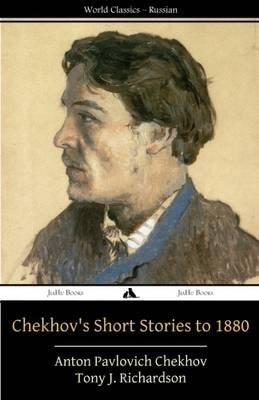 Chekhov's Short Stories to 1880 (Paperback): Anton Pavlovich Chekhov