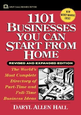 1101 Businesses You Can Start from Home (Hardcover, Revised edition): Daryl Allen Hall