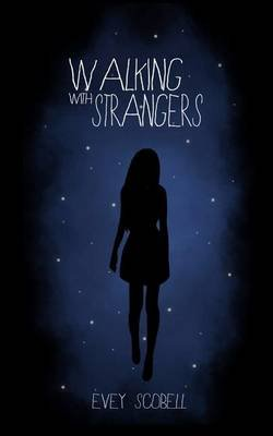 Walking with Strangers (Paperback): Evey Scobell
