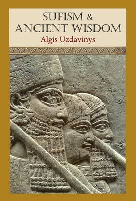 Sufism and Ancient Wisdom (Hardcover): Algis U Davinys