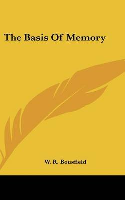 The Basis of Memory (Hardcover): W.R. Bousfield