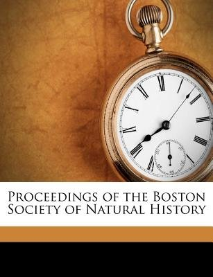Proceedings of the Boston Society of Natural History (Paperback): Boston Society of Natural History
