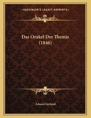 Das Orakel Der Themis (1846) (German, Paperback): Eduard Gerhard