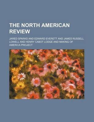 The North American Review (Volume 87) (Paperback): Making of America Project, Jared Sparks