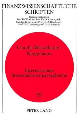 Internationale Steuerbelastungsvergleiche (German, Paperback): Claudia Wesselbaum-Neugebauer