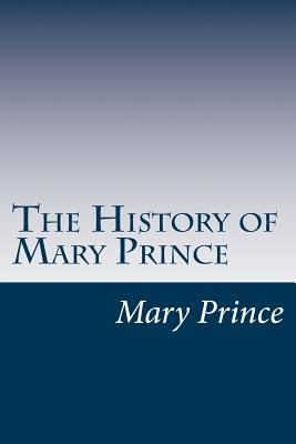 The History of Mary Prince (Paperback): Mary Prince