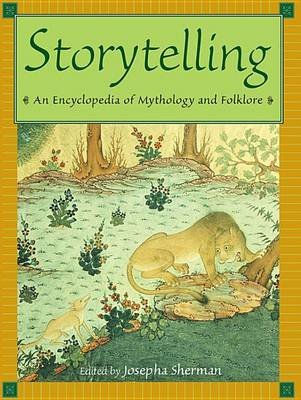 Storytelling - An Encyclopedia of Mythology and Folklore (Electronic book text): Josepha Sherman