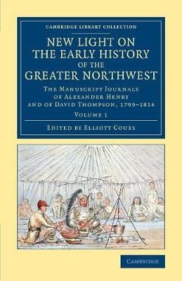 New Light on the Early History of the Greater Northwest 2 Volume Set New Light on the Early History of the Greater Northwest,...