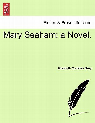 Mary Seaham - A Novel. (Paperback): Elizabeth Caroline Grey