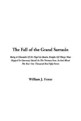 The Fall of the Grand Sarrasin (Hardcover): William J. Ferrar