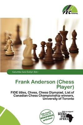 Frank Anderson (Chess Player) (Paperback): Columba Sara Evelyn